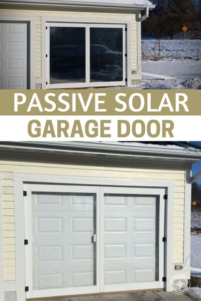 Passive Solar Garage Door - If you are interested in getting started today, you may like this little build here. It offers you a fresh look at how to use your solar power. There is no rule that it must power your whole home. Instead, you could commit to certain appliances. I mean, we can live without lights but its important for our fridge to stay on when the power goes out.