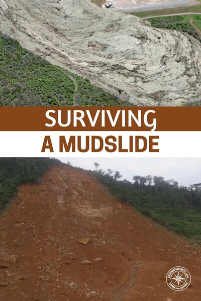 Surviving A Mudslide - This article is a great resource for anyone who saw the footage and had no answers. So much of prepping is just about putting the mind at ease. We want to buy, read or do something that makes us feel like we aren't doomed.