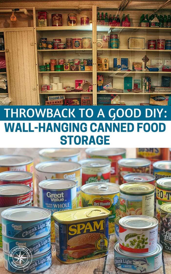 Throwback to a Good DIY: Wall-Hanging Canned Food Storage - Rather than deal with this issue as is you might be considering building storage shelves. This article features an old school DIY shelving build that will up the ante on your survival storage. These DIY builds are easier than you think. You will enjoy your results when you realize all of the new room that you have inherited.  Make sure you have plenty of room.