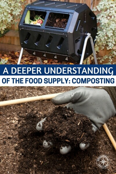 A Deeper Understanding of the Food Supply: Composting - Understanding at least the basics of how to produce high quality, nutrient-rich soil is incredibly important, as those nice bags of pre-made soil from the local home center won't be available in a disaster!