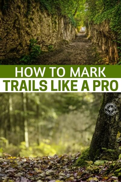 How to Mark Trails Like a Pro - This article is about marking trails. It can be one of the best skills to know. The marking of trails would allow for easy paths back to a starting point. For many people, getting lost is a matter of stepping off train for a few hundred yards and not being able to get back.