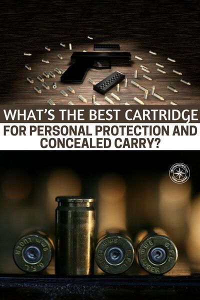 What's the Best Cartridge for Personal Protection and Concealed Carry? - While the beginning of this contained an important point, its also crucial to understand that every opinion has some thought worth considering. While you may not completely agree with the cartridge selection, or you may, it could bring ideas and thoughts to mind that can improve your own methods. What is your favorite cartridge.