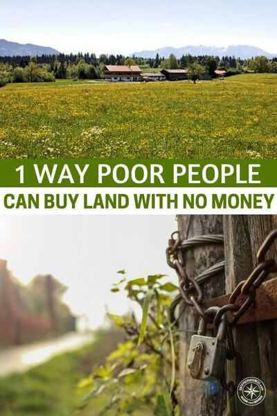 1 way poor people can buy land with no money for How to get money to buy land
