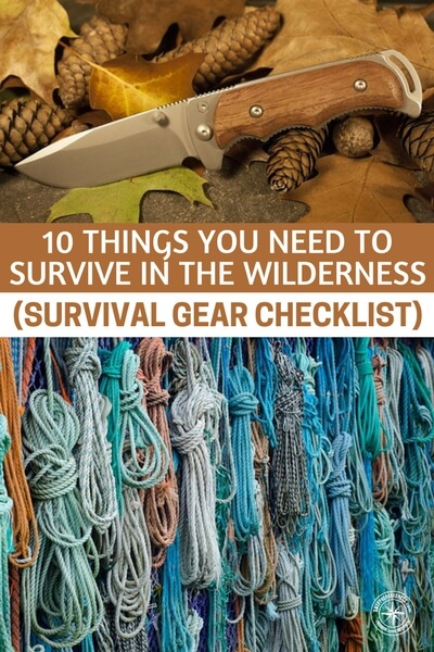 10 Things You Need To Survive in the Wilderness (Survival Gear Checklist) - The wilderness is the home to Mother Nature. If situation forces you to end up in the wilderness, you must try to conquer it. If you cannot take an experienced survivalist with you take the next thing- his stuff.