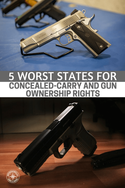 5 Worst States for Concealed-Carry and Gun Ownership Rights - This article will give you a feel for the worst states for concealed carry and gun ownership rights in the nation. While some are stuck where they are there are others with opportunities to get up and go! If you are living in one of these states it might be time to wriggle free.