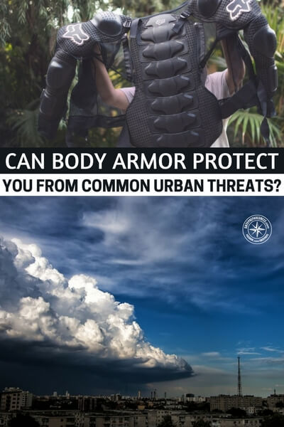 Can Body Armor Protect You from Common Urban Threats? - This is a great article that looks at the threats of the urban sprawl and considers how body armor would work in these settings.