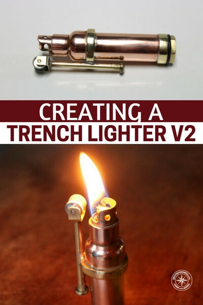 Creating a Trench Lighter V2 - How about creating a lighter. Could you scavenge materials to create a lighter in a time when things were broken and collapsing? You will be warm with a lighter and a little knowledge of how to manage a fire. There is no getting around that fact. Its an important part of your success.