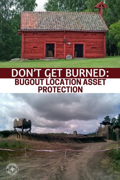 Don't Get Burned: Bugout Location Asset Protection - Bite your bugout off in pieces. Find the very best parts of the bugout and learn about them. In your own mind you will likely begin to flesh out a full plan that fits your needs. That is about as effective as one can be with the process.
