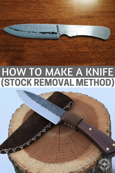 How to Make a Knife (Stock Removal Method) - Do you ever dream about making your own blades? The glory of sharpening up that perfectly shaved and angled blade that will make its way into a sheath and follow you for years to come?  There is something very alluring about the whole process. Turning metal into a weapon or a tool is something to respect.