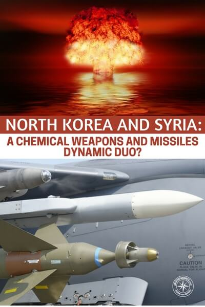 North Korea and Syria: A Chemical Weapons and Missiles Dynamic Duo? - Has the pain of WWII worn off so much that most people are unaware of the terrifying alliances that could be and evil powers rising? There are some mean players out there in the game.