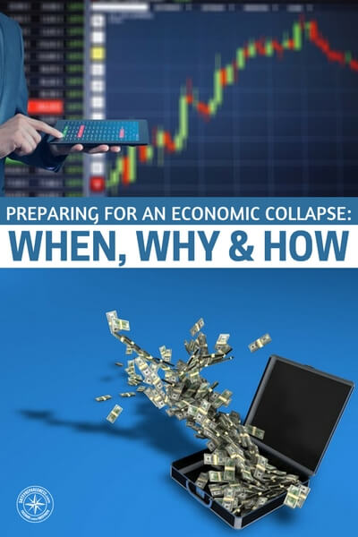 Preparing for an Economic Collapse: When, Why & How - The how of an economic collapse can be terribly confusing. That's in part because there are so many opportunities. The dollar itself is enough to scare us all to death. This article focuses on the when, why and how of an economic collapse and more importantly how to prepare.