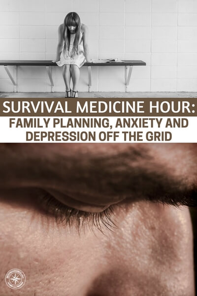Survival Medicine Hour: Family Planning, Anxiety and Depression Off The Grid - I hope that you spend much more of your time on this type of media. This one in particular is very powerful and comes from a twosome that are just survival essentials!