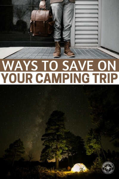 Ways to Save on Your Camping Trip - Life can be stressful, busy, and overwhelming. Sometimes we all just need to get away and reconnect with nature. Camping is the perfect way to leave the hustle and bustle of the concrete jungle and spend some quality time with friends or family in the great outdoors. However, camping requires a lot of gear and the costs can really add up.