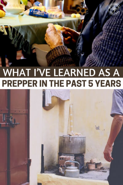 What I've Learned As A Prepper In The Past 5 Years - The learning process is led by lessons and challenges absorbed along the way. These important lessons act as a guide that improves, alerts, or warns us. Many of these indicators have given me a clear picture of what it requires to be a survivalist. You may be aware of some of these experiences, as even you may have learned them at some point.