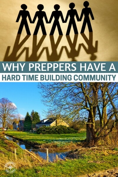 Why Preppers Have a Hard Time Building Community - This is an article about the reasons why preppers have such a hard time building community. That is a legitimate issue. There are ways to get around this and most of it comes from not approaching people as a maniac. Remember to be a neighbor first and a prepper last.