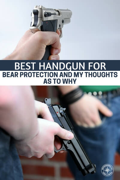 Best Handgun for Bear Protection and My Thoughts as to Why - The wildlife is another thing altogether. Much of that has to do with the fact that you are dealing with things like bears, wolves and other animals that may threaten you and your family. This is a great video about the right gun for stopping bears.