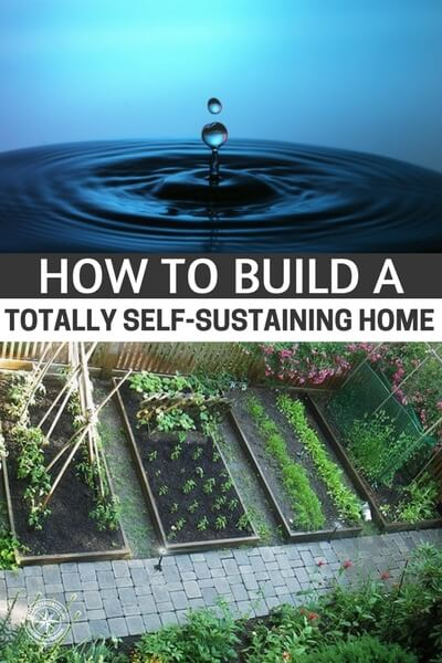 How to Build a Totally Self-Sustaining Home - This article is a great article on how to deal with a self sustaining home. Where do you start and what is truly possible. You will find there are many options out there for you but all of them are going to take work.