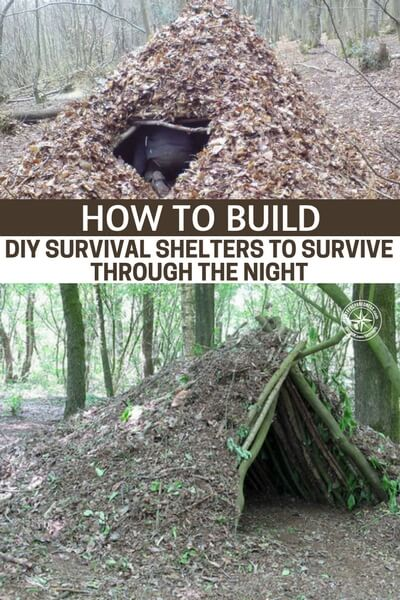 How To Build DIY Survival Shelters To Survive Through The Night - This article is all about how to build DIY survival shelters and survive a night in the wild. Would you be able to make a viable shelter? Not only does it take methods it also takes practice. You have to commit to all of your skills. They will dissolve or never take root if you do not practice them.