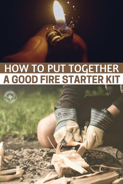 How to Put Together a Good Fire Starter Kit - This great article offers up a method to create a powerful fire starter kit. You want to be able to start a fire no matter where you are and how far from society you might be.