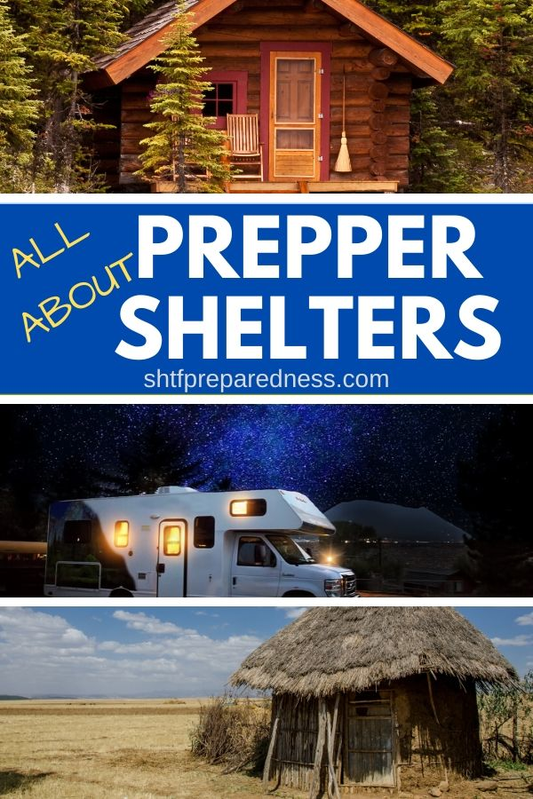 How much do you know about prepper shelters? If SHTF tonight, would you (and your family) have a safe place to go to? Learn everything you need to know about emergency shelters, and you'll sleep better at night. #preppershelters #emergencyshelter #survival #preparedness #shtf #prepper #prepping #readyfor anything