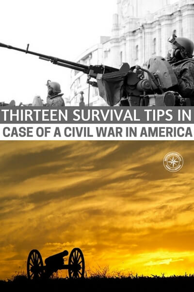 Thirteen Survival Tips in Case of a Civil War in America - Soldiers fighting a civil war usually avoid as much collateral damage as possible. They may want to use the infrastructure to rebuild and recover after the war is over.