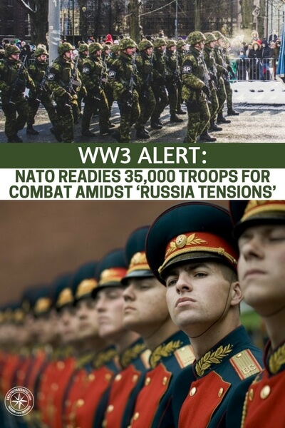 WW3 Alert: NATO Readies 35,000 Troops For Combat Amidst 'Russia Tensions' - While we may not be in WW3 yet we are preparing for just that turnout. If NATO is making preparations and the US military is making preparations, why aren't you?