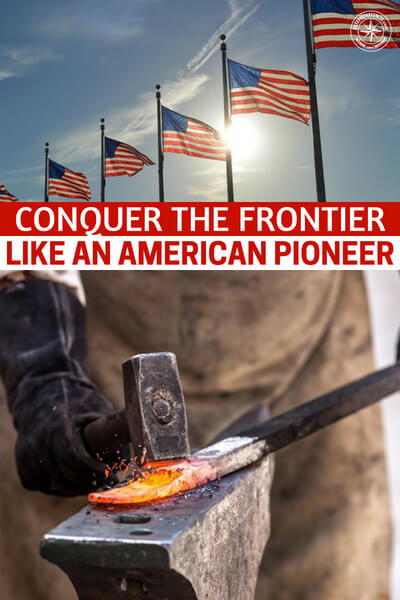 Conquer The Frontier Like An American Pioneer - This article is a great look at how to conquer the frontier like an American pioneer. It offers up a number 10 unique skills and ways to expand on those skills. I like to see hard skills like metal working in an article like this. That's the truth of living like a pioneer.