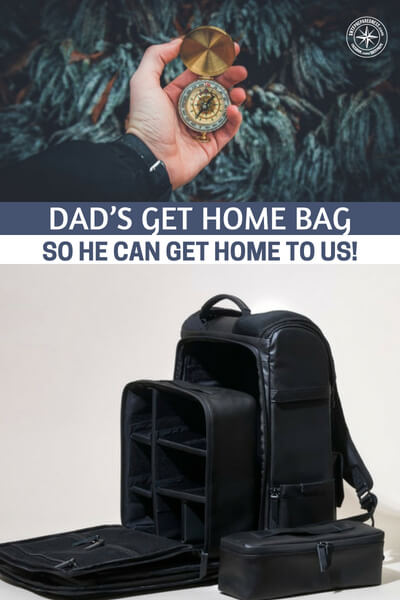 Dad's Get Home Bag – So He Can Get Home to Us! - Enter the GHB. Now this article comes from a very interesting angle. Its written by a woman and it is describing the Get Home Bag that is used by her husband to assure he can get home. That is a powerful thought in its own right.