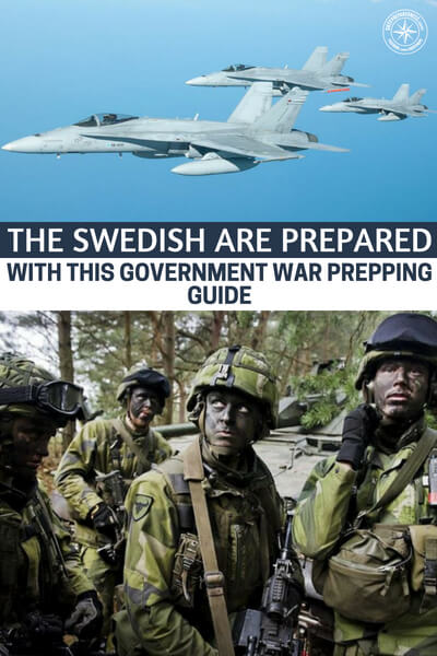 The Swedish Are Prepared With This Government War Prepping Guide - You have to read this article about how the Swedes are preparing. I want you to pay close attention to the language in the document. I think you will be blown away by how much it mirrors exactly what we are talking about on prepper blogs all over the internet.
