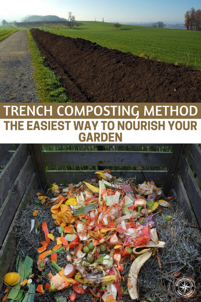 Trench Composting Method - The Easiest Way To Nourish Your Garden - Trench composting doesn't only create compost for your garden. It also helps you get rid of kitchen scraps without sending them to the landfills. Composting couldn't get any easier.