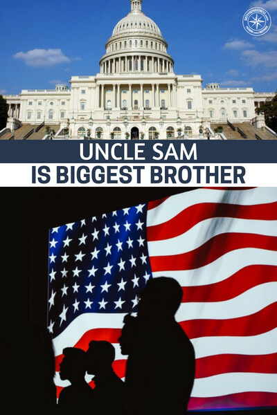 Uncle Sam is Biggest Brother - This article is all about the governments overreach. What are you going to do when they start to peak into your home. Are you going to be the person who fights for what you believe in or someone who goes with the flow and lets the situation wash over you.