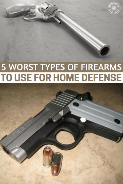 5 Worst Types Of Firearms To Use For Home Defense - In this article, we'll take a look at the five worst types of firearms to use for home defense. If you have any of these in your nightstand, you might want to consider selling it and getting something better.