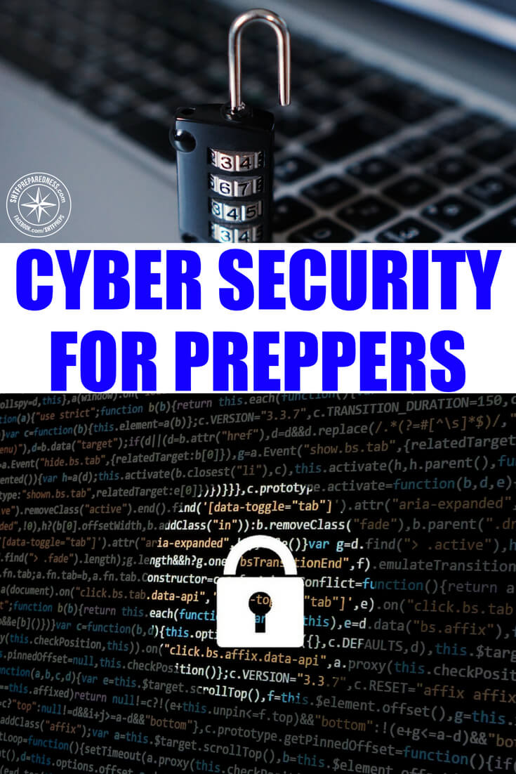 Cyber Security for Preppers -- While the hard skills and hardback books should be a huge part of your preparedness plans, you'd be a fool not to take advantage of the technology. No matter how tight you are on operational security, someone knows that you are prepping and it is most likely because of things like what you read and search on the internet.