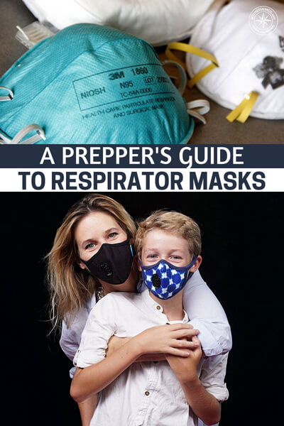 A Prepper's Guide to Respirator Masks - A respirator mask is a prep that is potentially lifesaving, doesn't cost a lot of money, and is oft-overlooked in the prepper world.