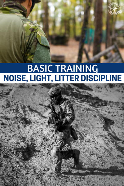 Basic Training - Noise, Light, Litter Discipline - This is a great basic article on the topic of things like noise, light, litter and discipline. Its a carry important part of the whole picture. We talk about OPSEC in the world of today and assuring people don't know about our preps.