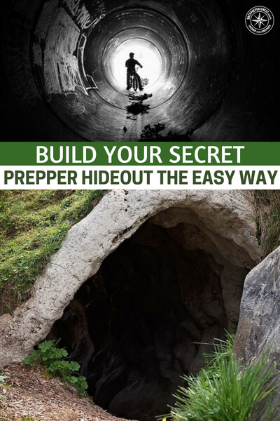 Build Your Secret Prepper Hideout The Easy Way - This is an article about building a prepper hideout.  While it may not present you with the parts and pieces to create an expansive underground living space, there are some great ideas here.