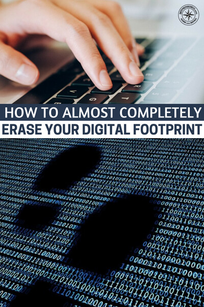 How To Almost Completely Erase Your Digital Footprint - This article is going to offer you some methods to forge closer to a life that does not include that digital footprint. You will quickly come to find that these things are hardly as impossible as you once thought.