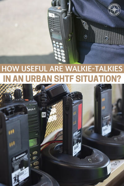How Useful are Walkie-Talkies in an Urban SHTF Situation? - This article addresses the usefulness of walkie talkies in a shtf situation. There is a reason they could be great and there are some reasons they could be highly ineffective. If we are smart about our preps we will take any and every advantage.