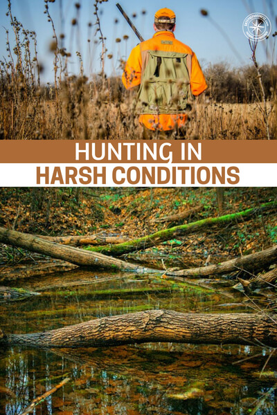 Hunting in Harsh Conditions - This is an article by an avid hunter who offers up some great information on the topic of enjoying a hunting trip even in harsh conditions. This is also a great look at how to deal with ugly situations when you are out to get food.