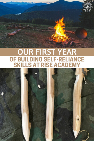 Our First Year of Building Self-Reliance Skills at RISE Academy - What we have here is a look at the various types of things learned at one such survival skill in the nation. This article is full of all sorts things that will open your eyes to these possibilities. This article has videos of the skills learned and you will see some of the things that people have created at this school