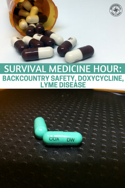 Survival Medicine Hour: Backcountry Safety, Doxycycline, Lyme Disease - This podcast also faces a growing disease that is affecting populations all over the nation. As we encroach on various animals homes and habitats they are leaving us their ticks and the lyme disease that goes along with it.