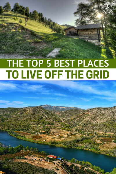 The Top 5 Best Places To Live Off The Grid - This article is all about the best 5 places to live off the grid. You will learn something from this article and if you are considering making the jump to off grid living you might just find your next home!
