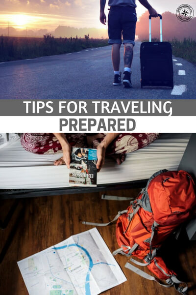 Tips for Traveling Prepared - This is a great article that looks at the simple steps you can take to be more prepared when you travel. We all worry about the idea that we could be stranded far from our home and family in a disaster.