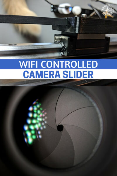 WiFi Controlled Camera Slider - This articles is about creating a WiFi controlled camera slider. While you might think of this project as something for a YouTuber to undertake, I think you should consider the affect it could have on home security.