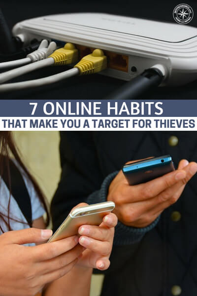 7 Online Habits that Make You a Target for Thieves - This is a great article about the online habits that make you a target for thieves. There are many of these habits and if you are aware of them you an be sure to have a better change of avoiding costly hacking events, Of course, you may have to sacrifice a bit of convenience for all of this but, once you get hit you will wish you had a long time ago.