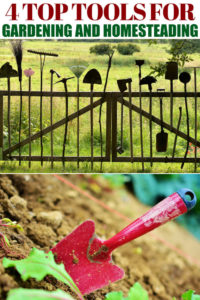 4 Top Tools for Gardening and Homesteading -- Guys, gals and gardeners love tools that make life easier and do the job we need them to do. Here are a few of the top tools we're using most in our yard and gardening efforts this year.