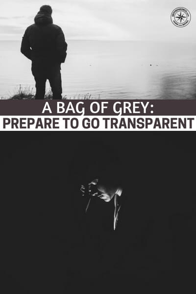 A Bag of Grey: Prepare to go Transparent (Grey Man) - The question becomes, 'how do I fit in with the desperate and make my way out of the mess.' Well, that is why the grey man is such an important concept. This is a great article on the topic and one that should not be underutilized.