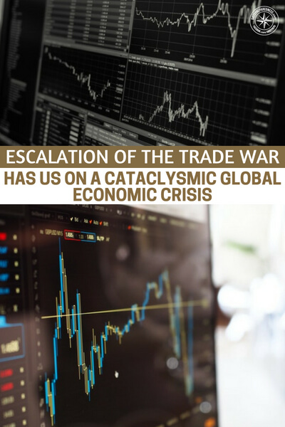 An Absolutely Epic Escalation Of The Trade War Has Us On The Precipice Of A Cataclysmic Global Economic Crisis - What are the long lasting affects of an America that wants things to be fair? Well, this is an article all about just that. Who will come out on top in this trade war? Will it be the nation looking for fair treatment or the nation manipulating their currency.