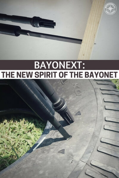 Bayonext: The New Spirit of the Bayonet - This article offers an interesting look at a new bayonet product that is designed for the modern carbine. You can quickly become enraptured in the idea of having another tool to carry and have it affixed to your rifle. This item was tested on a number of materials in a number of situations.