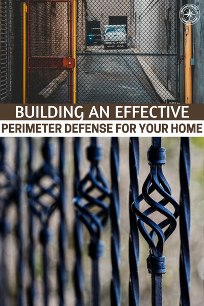 Building an Effective Perimeter Defense for Your Home - This is a great article about building an effective perimeter defense for your home. Its very important that we understand the small steps it takes to deter criminals. We don't want people in our homes.